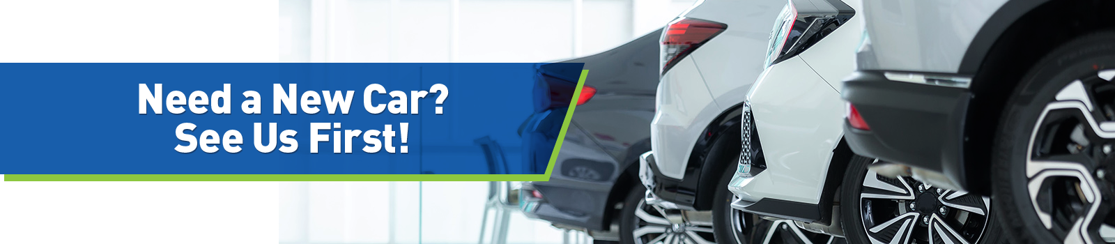 slider-want a new car? See us first!